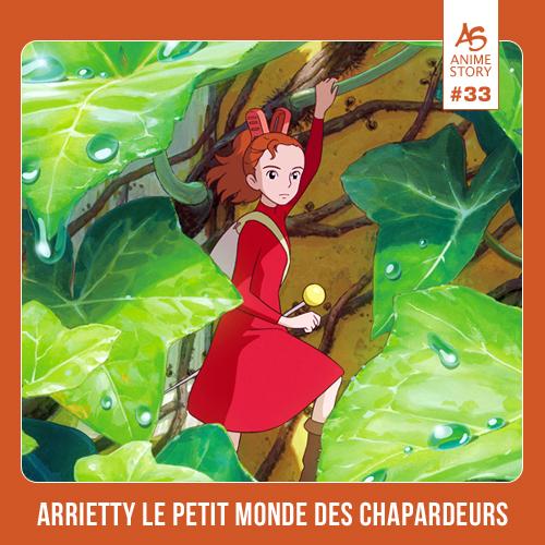 Anime Story 33 Arrietty le petit monde des chapardeurs