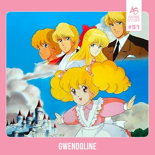 Anime Story 51 Gwendoline