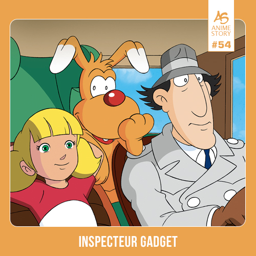 Anime Story 54 Inspecteur Gadget