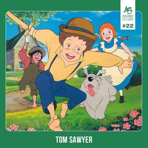 Anime Story 22 Tom Sawyer Tom Sawyer no Bōken トム・ソーヤーの冒険