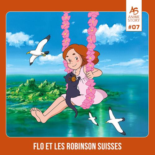 Anime Story 7 Flo et les Robinson suisses ふしぎな島のフローネ Kazoku Robinson Hyōryūki - Fushigina Shima no Flone
