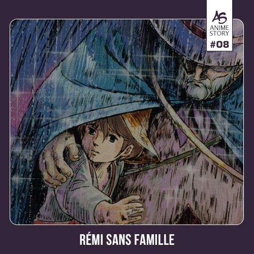 Anime Story 8 Rémi sans Famille 家なき子 Ie Naki ko