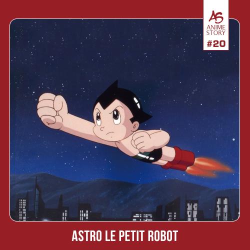 Anime Story 20 Astro le Petit Robot 鉄腕アトム Tetsuwan Atom