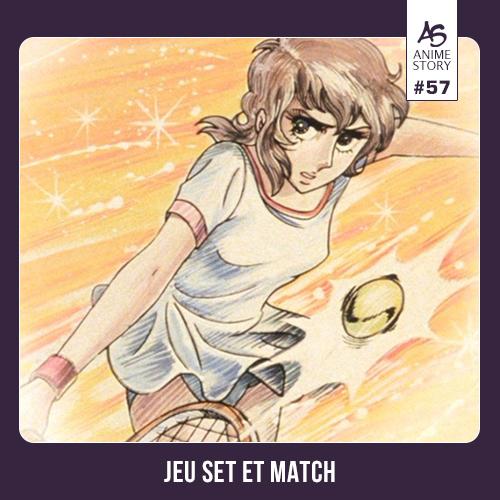 Anime Story 57 Jeu Set et Match エースをねらえ! Ace O Nerae !