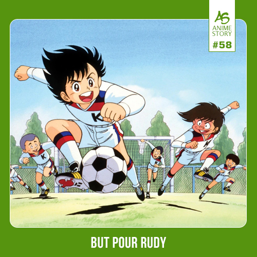 Anime Story 58 But pour Rudy がんばれ!キッカーズ Ganbare! Kickers
