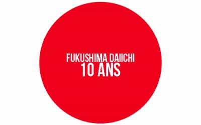 Fukushima Daiichi 10 ans